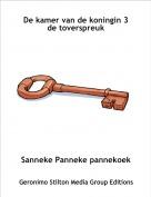 Sanneke Panneke pannekoek - De kamer van de koningin 3de toverspreuk
