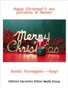 Vanilla  Formaggina--->Vany! - Happy  Christmas! Il  mio  giornalino  di  Natale!