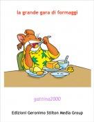 gattina2000 - la grande gara di formaggi