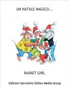 BASKET GIRL - UN NATALE MAGICO...