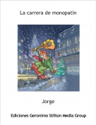 Jorge - La carrera de monopatín