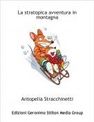 Antopelia Stracchinetti - La stratopica avventura in montagna