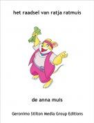 de anna muis - het raadsel van ratja ratmuis
