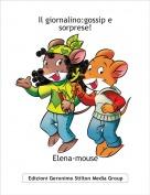 Elena-mouse - Il giornalino:gossip e  sorprese!