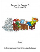 Lara - Trucos de Google 5Continuación