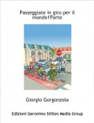 Giorgio Gorgonzola - Passeggiate in giro per il mondo1Parte