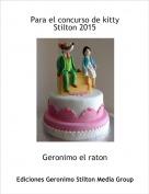 Geronimo el raton - Para el concurso de kitty Stilton 2015