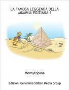 Memytopina - LA FAMOSA LEGGENDA DELLA MUMMIA-EGIZIANA!!
