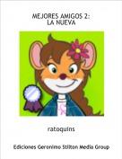 ratoquins - MEJORES AMIGOS 2:LA NUEVA