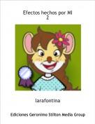 larafontina - Efectos hechos por MI2