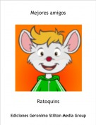 Ratoquins - Mejores amigos