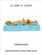 FORMAGINA05 - LA  GARA  DI  CUCINA