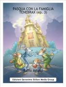 Baffo Astuto - PASQUA CON LA FAMIGLIA TENEBRAX (ep. 3)