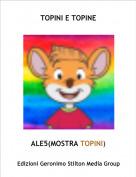 ALE5(MOSTRA TOPINI) - TOPINI E TOPINE