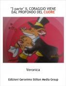 """Veronica - """"3 parte"""" IL CORAGGIO VIENE DAL PROFONDO DEL CUORE"""