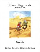Toponia - Il tesoro di mozzarella ammuffita
