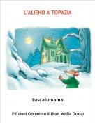 tuscalumama - L'ALIENO A TOPAZIA