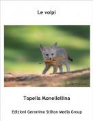 Topella Monellellina - Le volpi