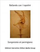Gorgonzola-al-parmigiano - Ballando con i topolini