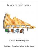 Child's Play Company - Mi viaje en coche y mas...