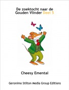 Cheesy Emental - De zoektocht naar de Gouden Vlinder Deel 5