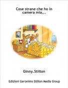 Ginny.Stilton - Cose strane che ho in camera mia...