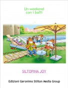 SILTOPINA JOY - Un weekendcon i baffi