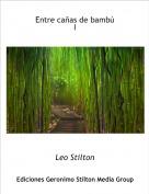 Leo Stilton - Entre cañas de bambúI