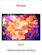 Machi - VIP News