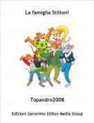 Topandro2008 - La famiglia Stilton!