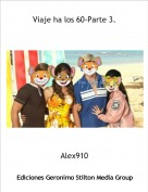 Alex910 - Viaje ha los 60-Parte 3.