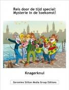 Knagerknul - Reis door de tijd special:Mysterie in de toekomst!