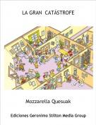 Mozzarella Quesuak - LA GRAN  CATÁSTROFE