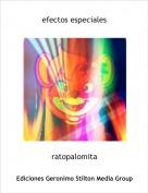 ratopalomita - efectos especiales
