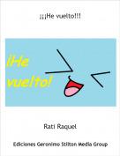 Rati Raquel - ¡¡¡He vuelto!!!