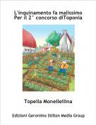 Topella Monellellina - L'inquinamento fa malissimoPer il 2° concorso diToponia