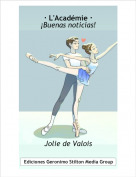 Jolie de Valois - · L'Académie ·¡Buenas noticias!