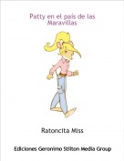Ratoncita Miss - Patty en el país de las Maravillas