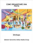 Silvitopo - COME ORGANIZZARE UNA FESTA