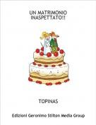 TOPINAS - UN MATRIMONIO INASPETTATO!!