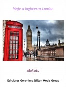 Maituta - Viaje a Inglaterra-London