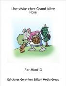 Par Mimi13 - Une visite chez Grand-Mère Rose