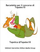 Topotica @Topalex10 - Barzelette per il concorso di Topalex10