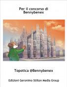Topotica @Bennybenex - Per il concorso di Bennybenex