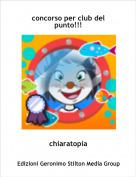 chiaratopia - concorso per club del punto!!!