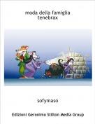 sofymaso - moda della famiglia tenebrax