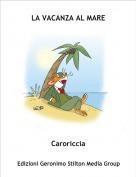 Caroriccia - LA VACANZA AL MARE