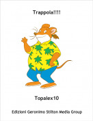 Topalex10 - Trappola!!!!