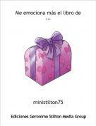 ministilton75 - Me emociona más el libro de ...