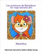 Ratonikua - Las aventuras de Ratonikua:Un viaje extraño (IV)